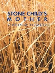 Stone%20Child%27s%20Mother - Saybrook Alumna Dr. Virginia Nemetz (Ph.D. '02) Releases New Publication Stone Child's Mother