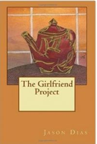 Love and Other Emotions: Reflections from the Novel The Girlfriend Project