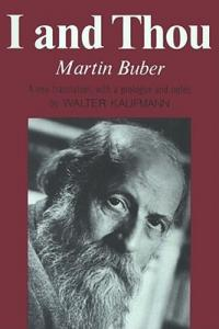 I and Thou Buber Martin 9780684717258 large - The Relational Self: Are We Merely Experiencing, Using, or Encountering Each Other?