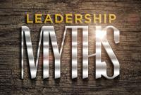 Leadership%20Myths - Myths About Leadership