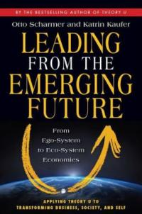 "leading - Is the ""Eco-System Economy"" Ready for Prime Time?- A Review of ""Leading from the Emerging Future"""